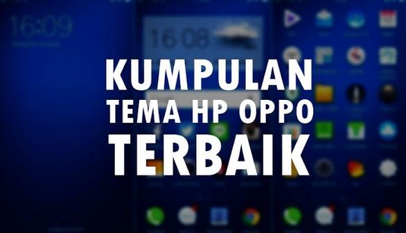 Kumpulan Tema HP Oppo Terbaik