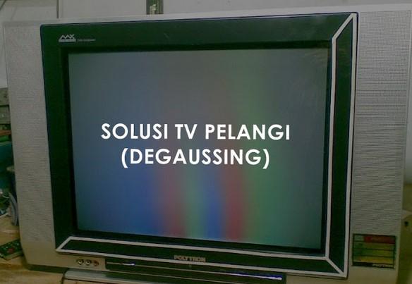CARA MENGATASI TV DEGAUSSING PELANGI