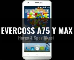 Harga dan Spesifikasi Evercoss A75 Winner Y Max