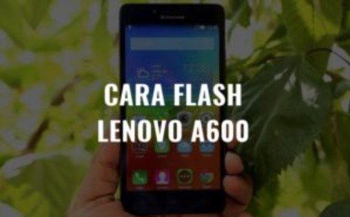 CARA FLASH LENOVO A6000