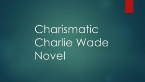 Link Baca Novel Charlie Wade Bab 3233-3234