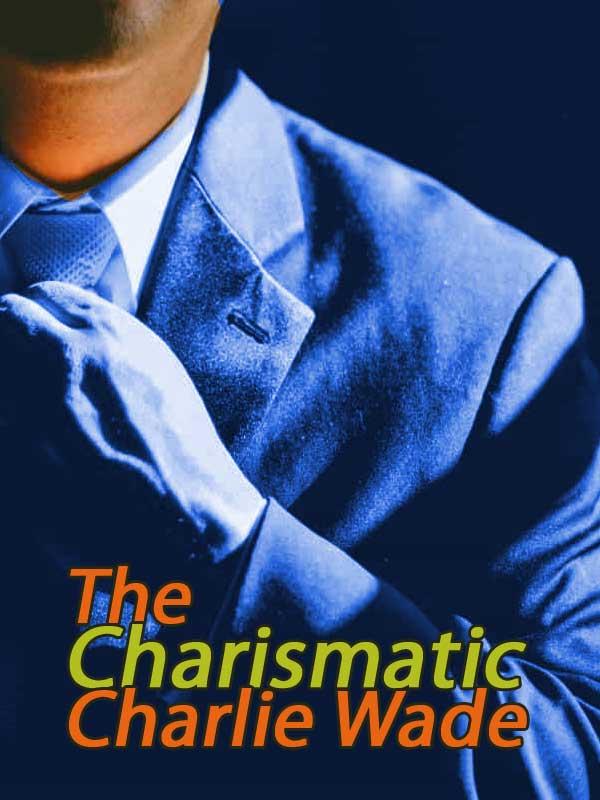 Baca Novel Charlie Wade Bab 3245 dan Baca Novel Charlie Wade Bab 3247