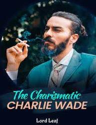 Baca Novel Charlie Wade Bab 3347   Link Baca disini